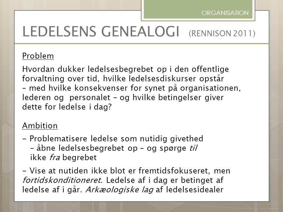 LEDELSENS GENEALOGI (RENNISON 2011)