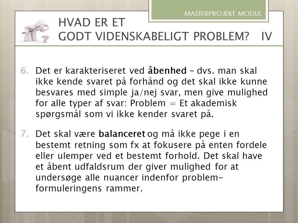 HVAD ER ET GODT VIDENSKABELIGT PROBLEM IV
