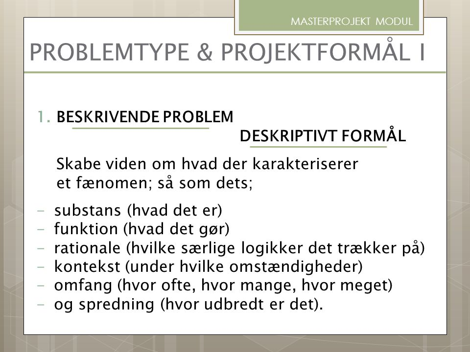 PROBLEMTYPE & PROJEKTFORMÅL I