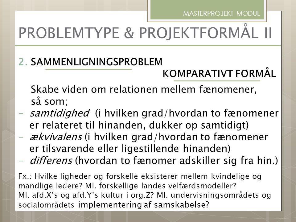PROBLEMTYPE & PROJEKTFORMÅL II