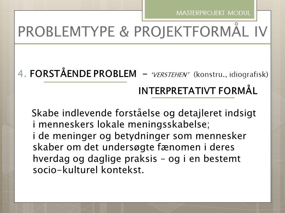 PROBLEMTYPE & PROJEKTFORMÅL IV