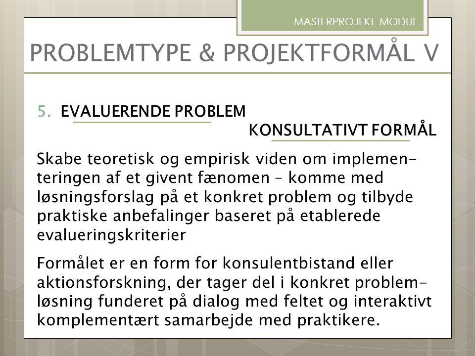 PROBLEMTYPE & PROJEKTFORMÅL V