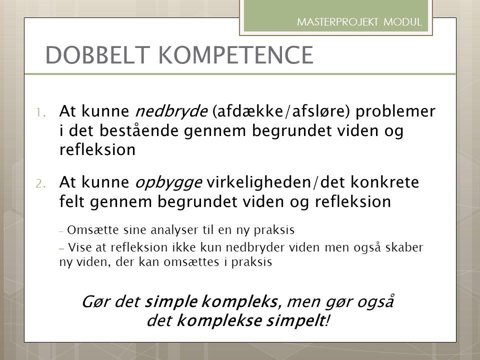 Gør det simple kompleks, men gør også det komplekse simpelt!