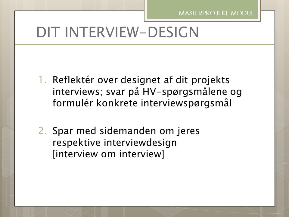 MASTERPROJEKT MODUL DIT INTERVIEW-DESIGN.