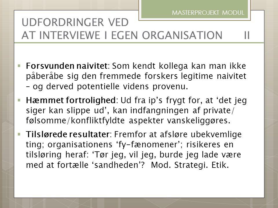 UDFORDRINGER VED AT INTERVIEWE I EGEN ORGANISATION II