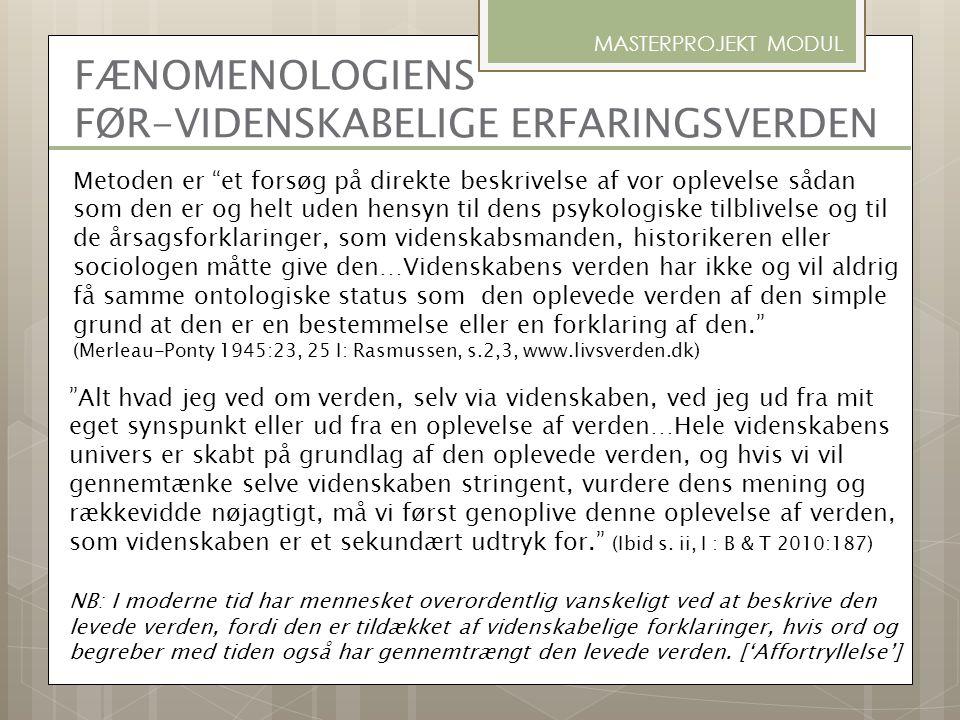 FÆNOMENOLOGIENS FØR-VIDENSKABELIGE ERFARINGSVERDEN