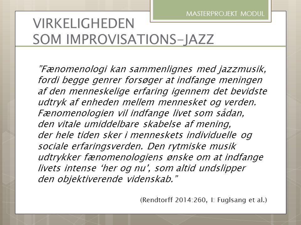 VIRKELIGHEDEN SOM IMPROVISATIONS-JAZZ