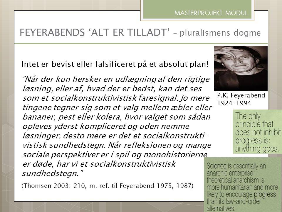 FEYERABENDS 'ALT ER TILLADT' – pluralismens dogme