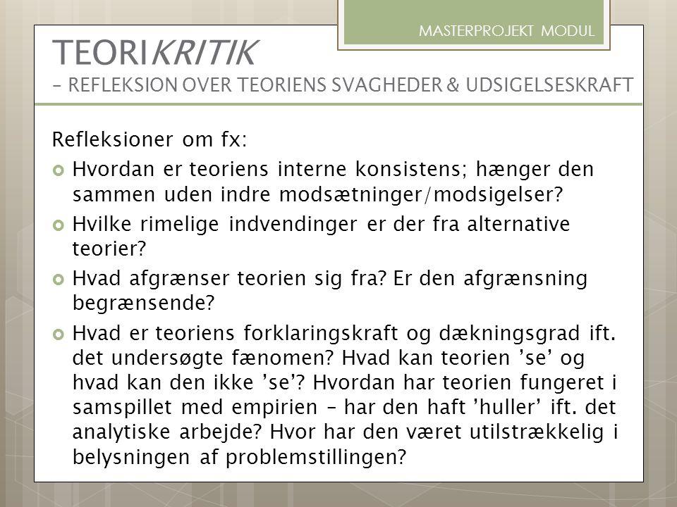 TEORIKRITIK – REFLEKSION OVER TEORIENS SVAGHEDER & UDSIGELSESKRAFT