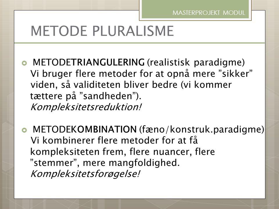 METODE PLURALISME METODETRIANGULERING (realistisk paradigme)