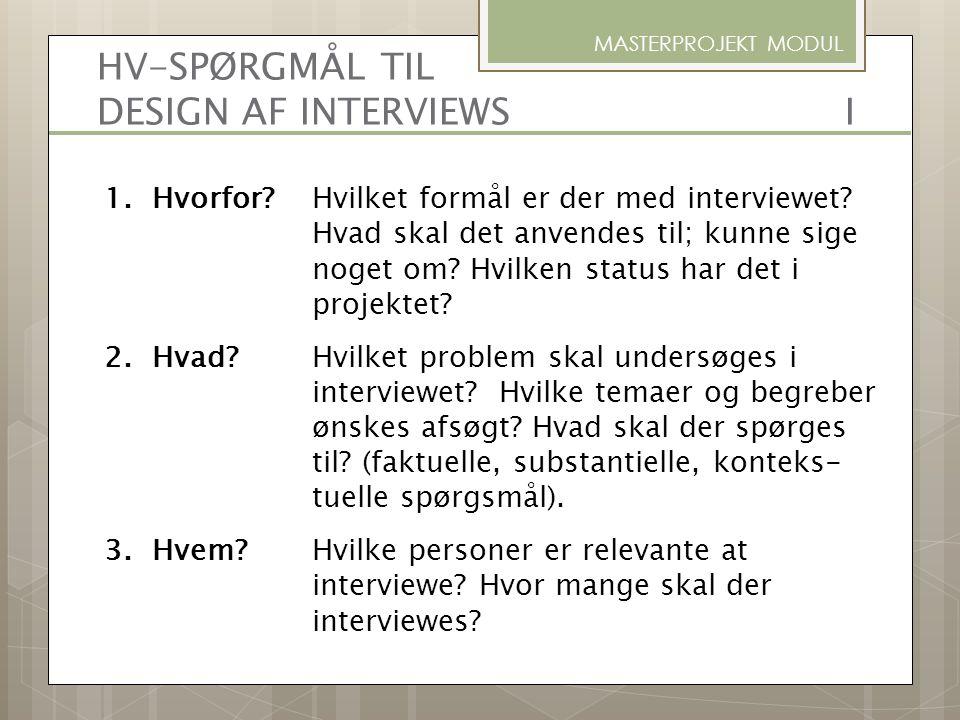 HV-SPØRGMÅL TIL DESIGN AF INTERVIEWS I