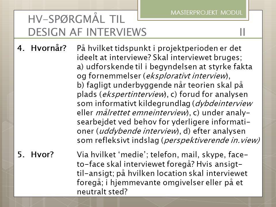 HV-SPØRGMÅL TIL DESIGN AF INTERVIEWS II