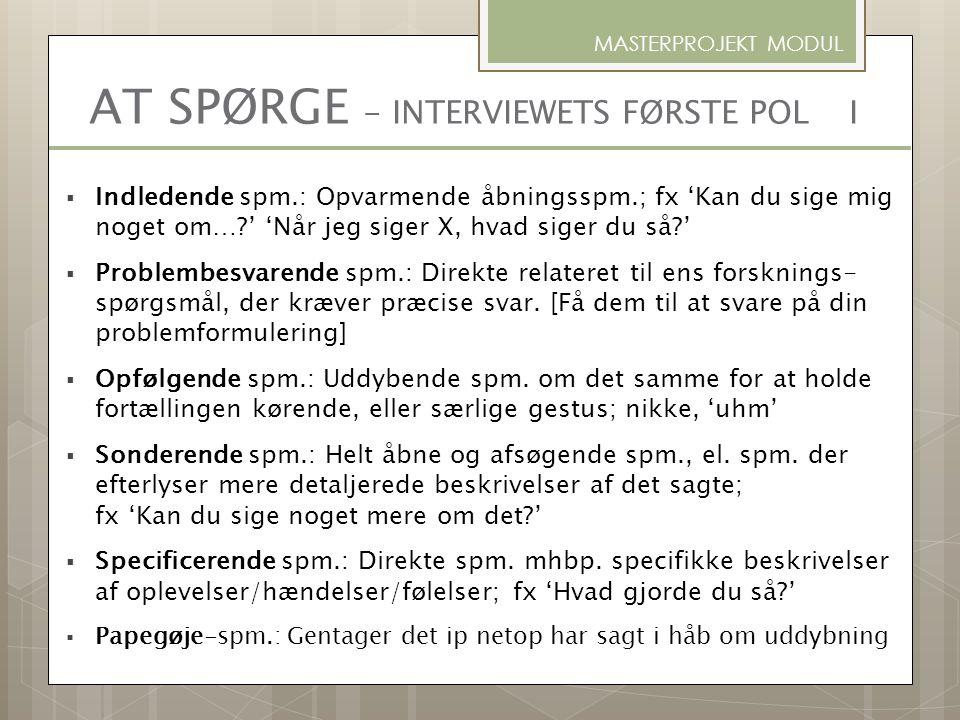 AT SPØRGE - INTERVIEWETS FØRSTE POL I