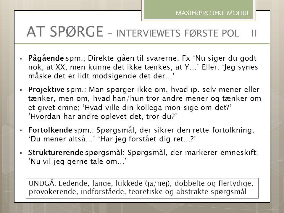 AT SPØRGE - INTERVIEWETS FØRSTE POL II