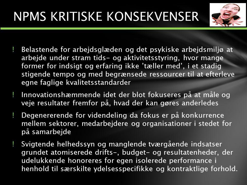 NPMS KRITISKE KONSEKVENSER