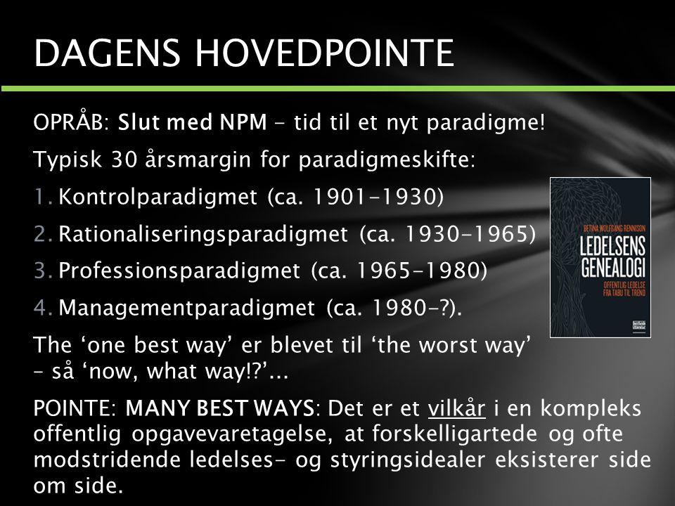 DAGENS HOVEDPOINTE OPRÅB: Slut med NPM - tid til et nyt paradigme!