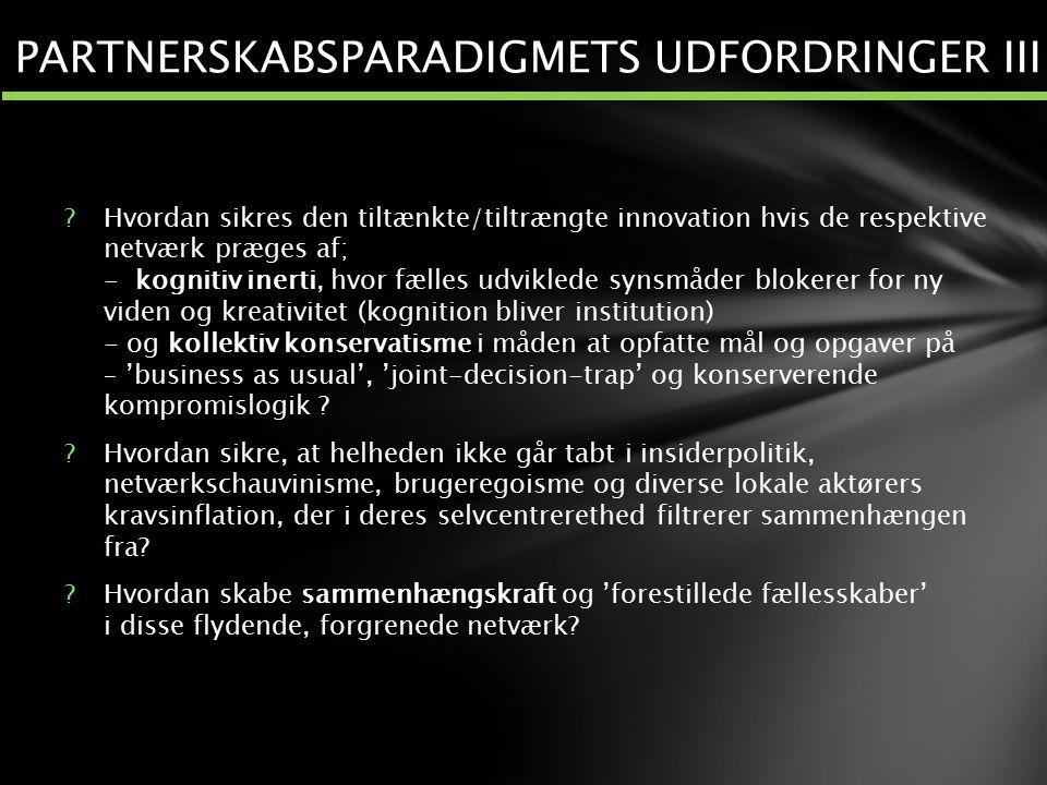 PARTNERSKABSPARADIGMETS UDFORDRINGER III