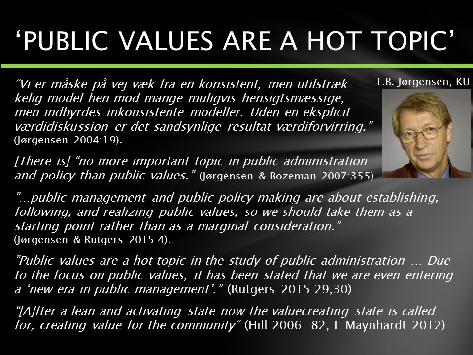 'PUBLIC VALUES ARE A HOT TOPIC'