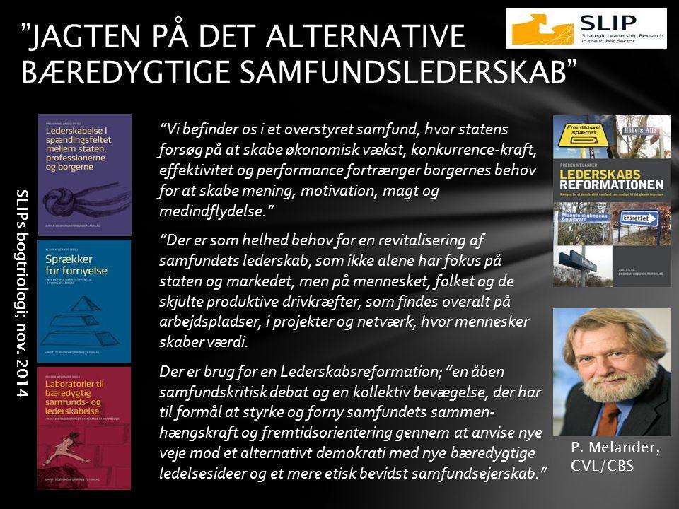 JAGTEN PÅ DET ALTERNATIVE BÆREDYGTIGE SAMFUNDSLEDERSKAB