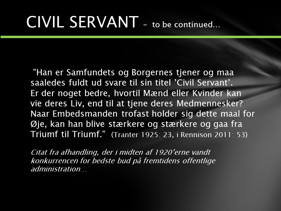 CIVIL SERVANT – to be continued…