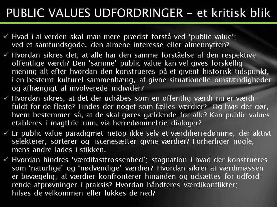 PUBLIC VALUES UDFORDRINGER - et kritisk blik