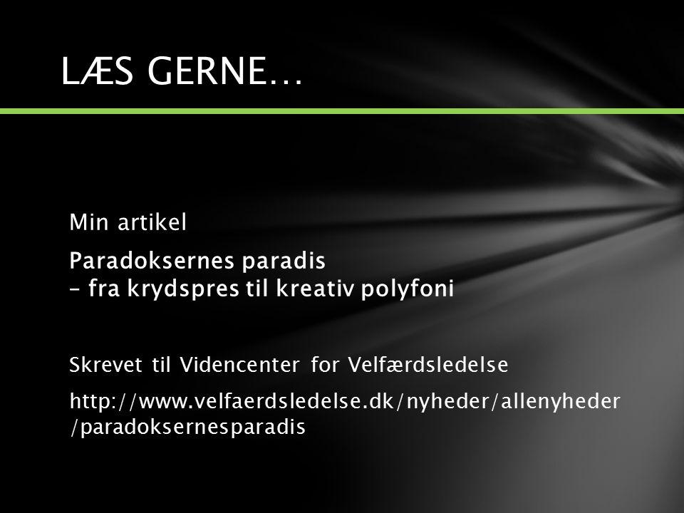 LÆS GERNE… Min artikel. Paradoksernes paradis – fra krydspres til kreativ polyfoni.