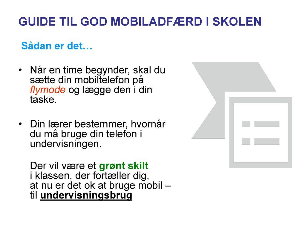 GUIDE TIL GOD MOBILADFÆRD I SKOLEN