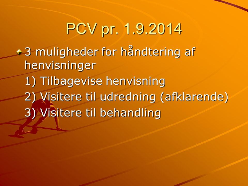 PCV pr. 1.9.2014 3 muligheder for håndtering af henvisninger