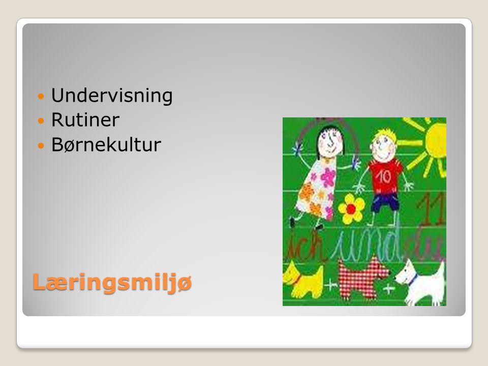 Undervisning Rutiner Børnekultur Læringsmiljø