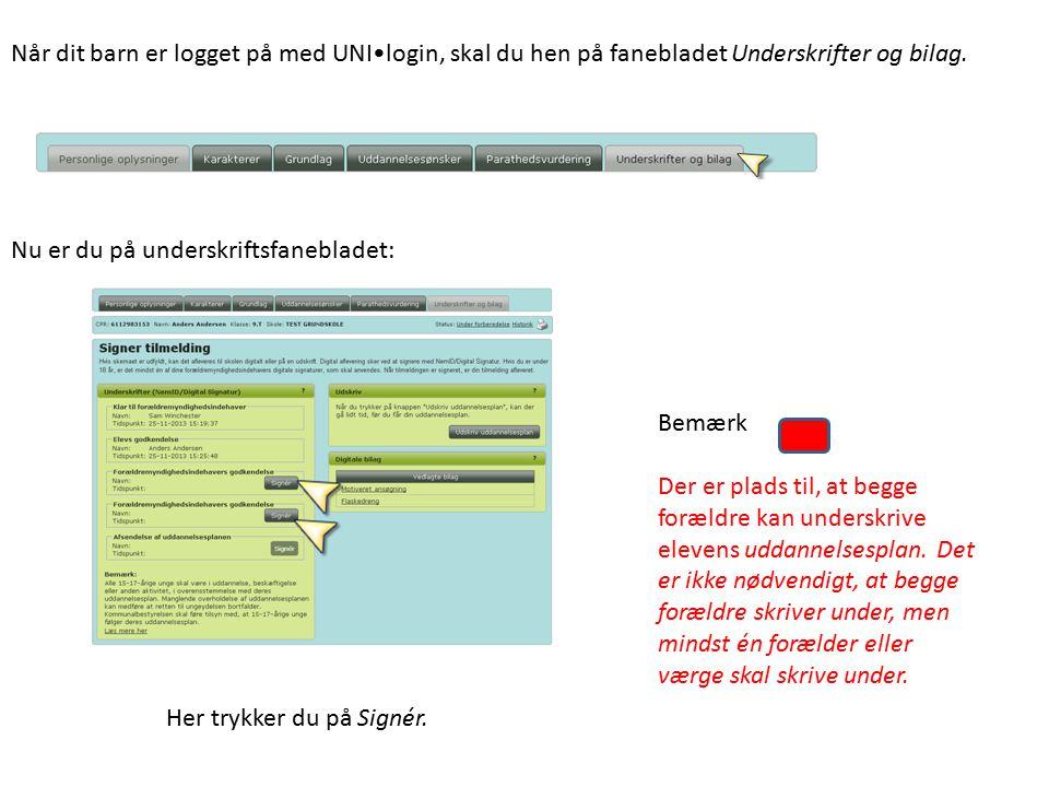 Når dit barn er logget på med UNI•login, skal du hen på fanebladet Underskrifter og bilag.