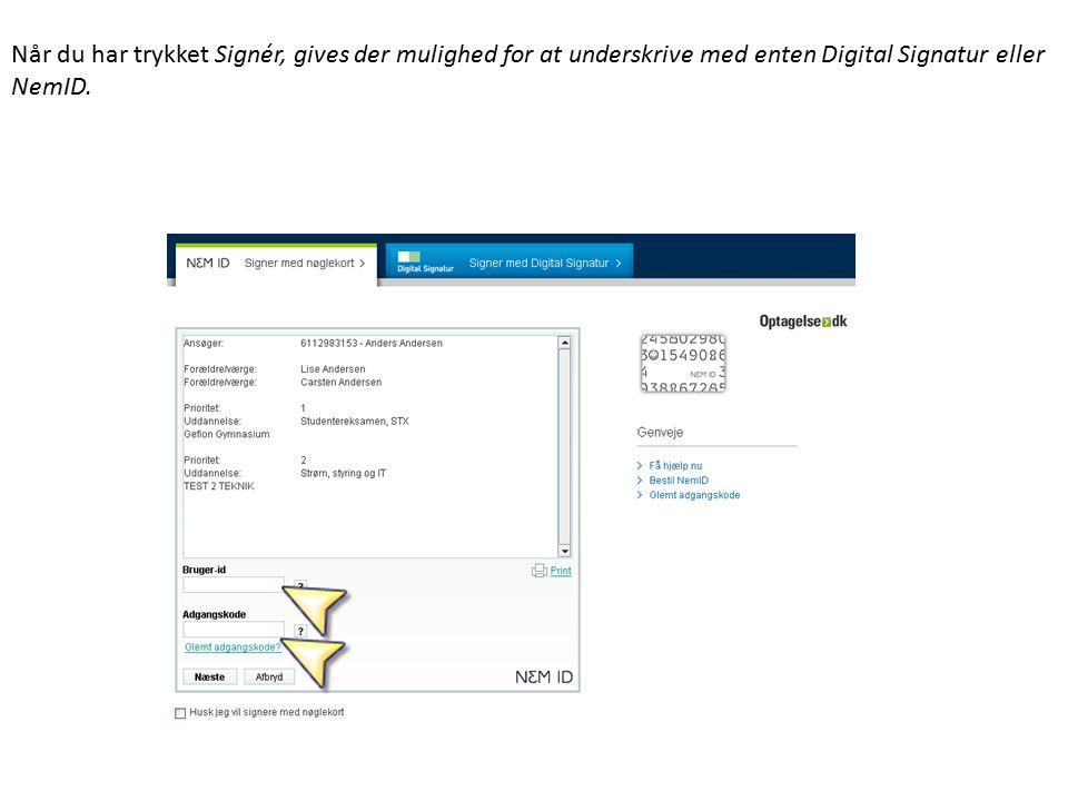 Når du har trykket Signér, gives der mulighed for at underskrive med enten Digital Signatur eller NemID.