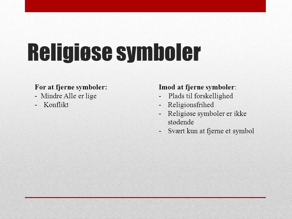 Religiøse symboler For at fjerne symboler: - Mindre Alle er lige