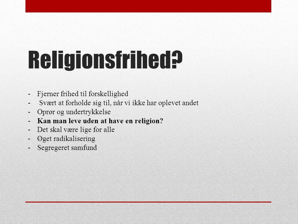 Religionsfrihed Fjerner frihed til forskellighed