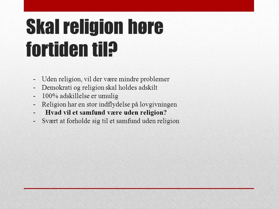 Skal religion høre fortiden til