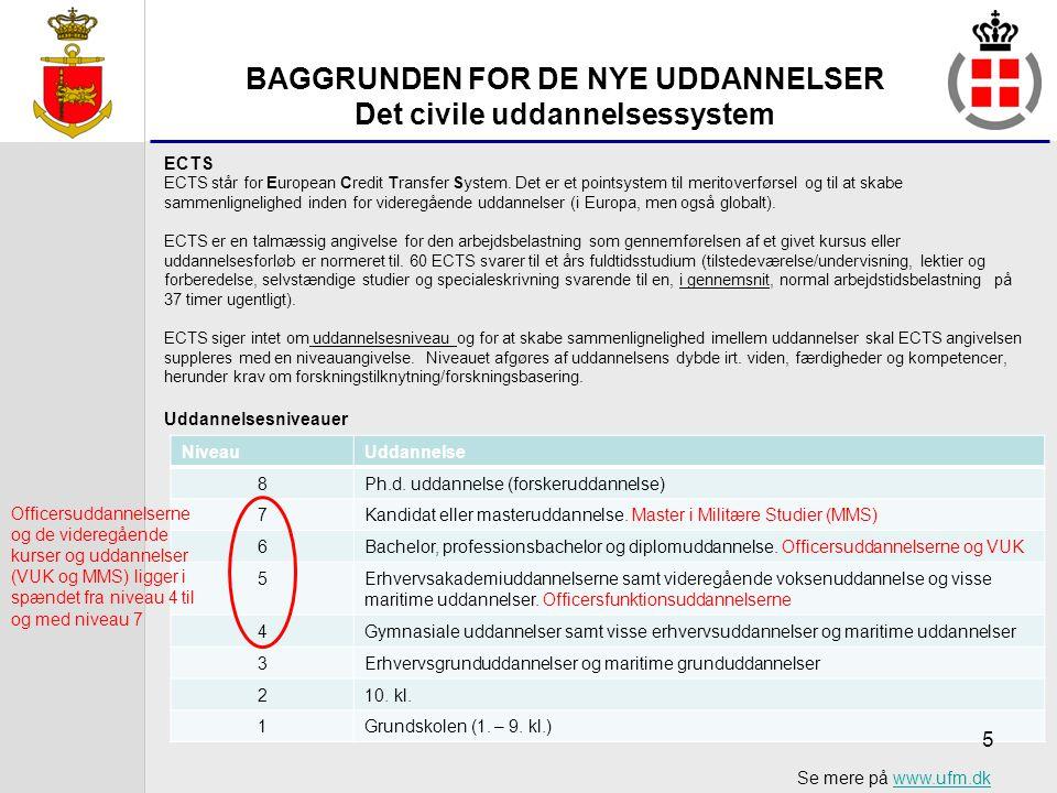 BAGGRUNDEN FOR DE NYE UDDANNELSER Det civile uddannelsessystem