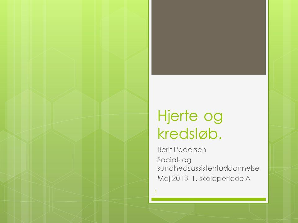 Hjerte og kredsløb. Berit Pedersen