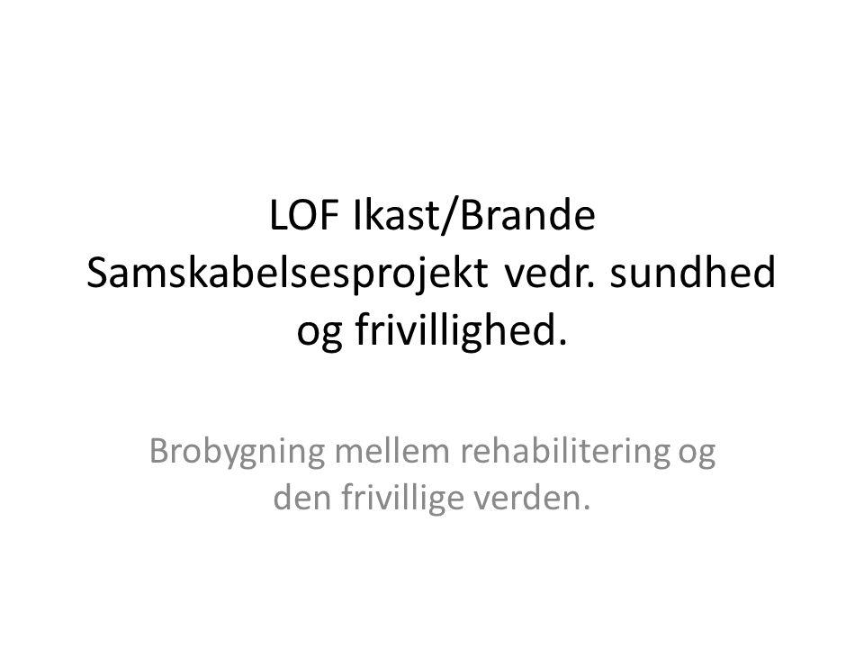 LOF Ikast/Brande Samskabelsesprojekt vedr. sundhed og frivillighed.