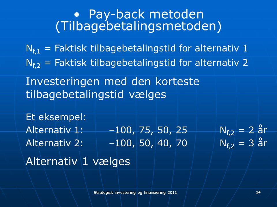 Pay-back metoden (Tilbagebetalingsmetoden)