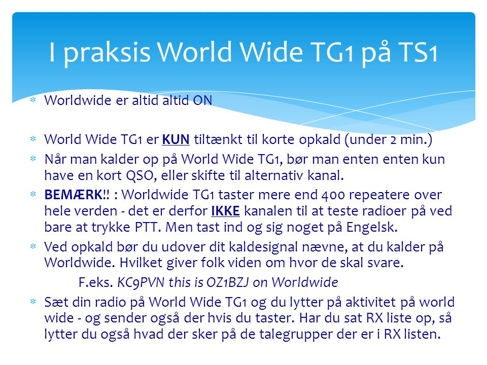I praksis World Wide TG1 på TS1