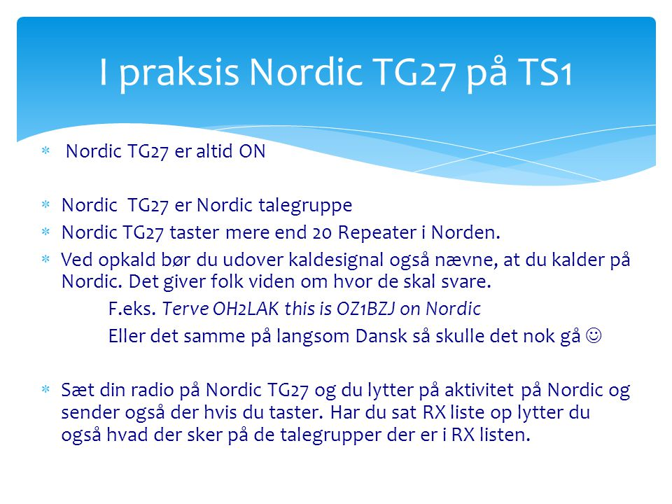 I praksis Nordic TG27 på TS1