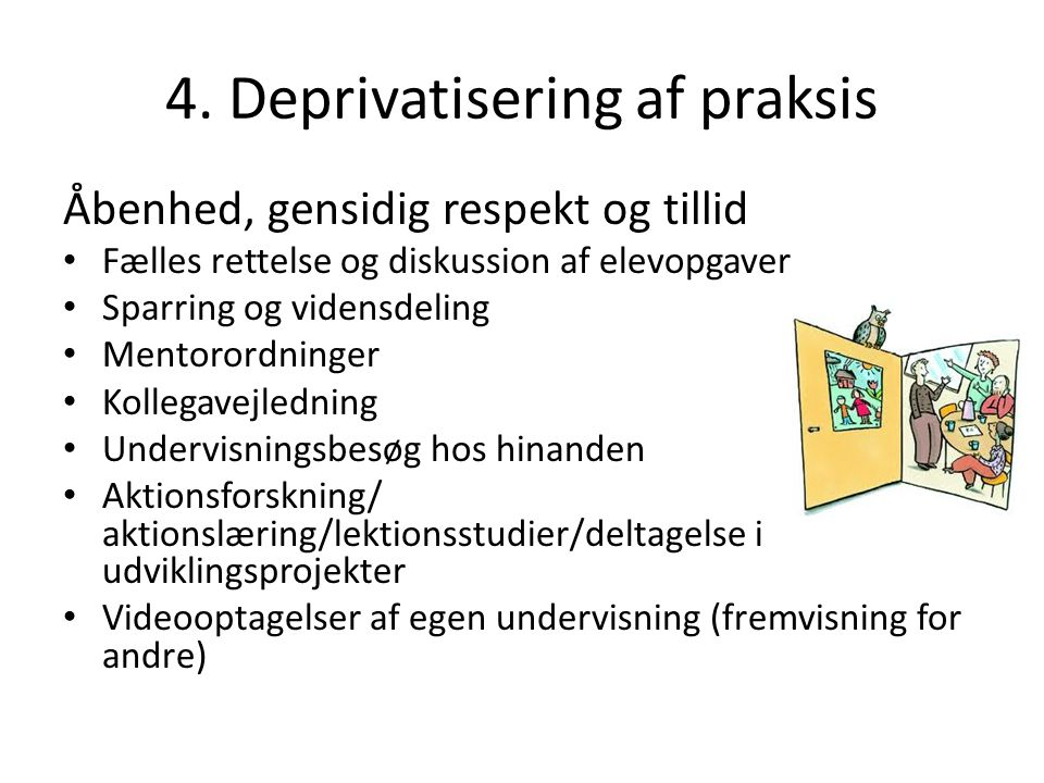 4. Deprivatisering af praksis