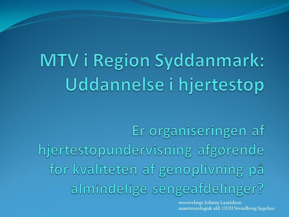 MTV i Region Syddanmark: Uddannelse i hjertestop Er organiseringen af hjertestopundervisning afgørende for kvaliteten af genoplivning på almindelige sengeafdelinger