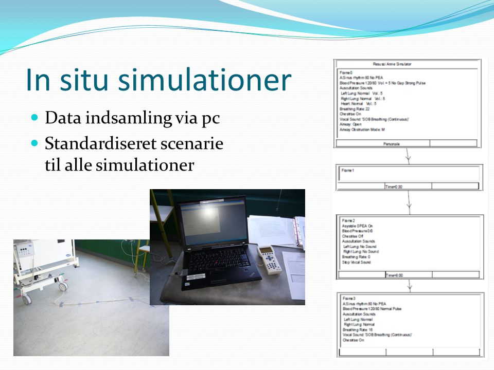 In situ simulationer Data indsamling via pc