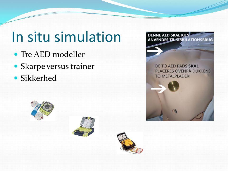 In situ simulation Tre AED modeller Skarpe versus trainer Sikkerhed