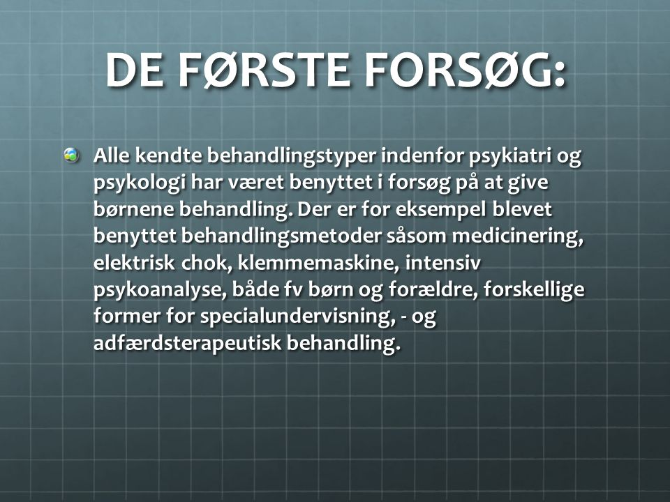 DE FØRSTE FORSØG: