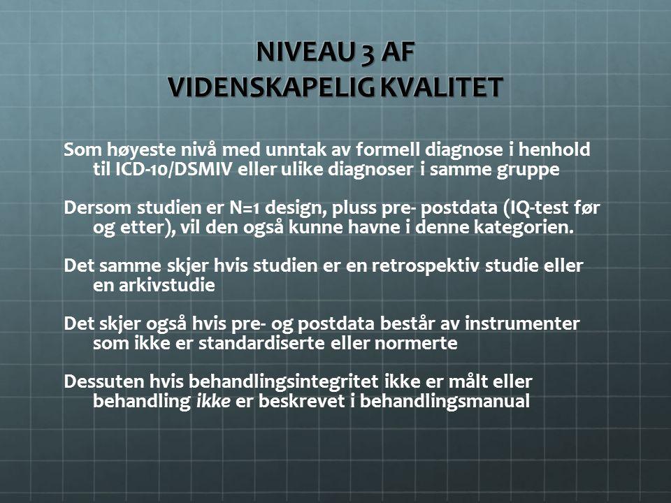 NIVEAU 3 AF VIDENSKAPELIG KVALITET