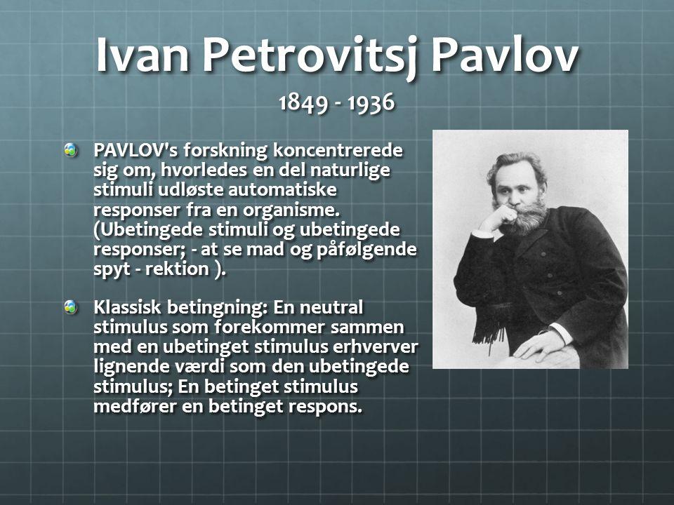Ivan Petrovitsj Pavlov 1849 - 1936
