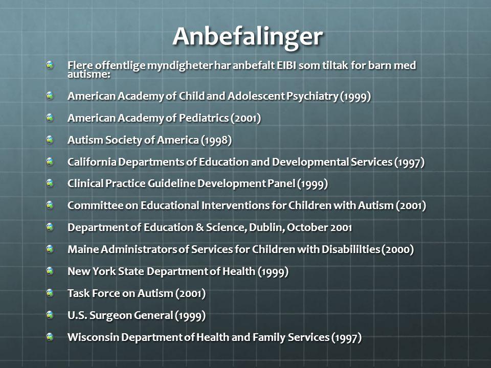 Anbefalinger Flere offentlige myndigheter har anbefalt EIBI som tiltak for barn med autisme: