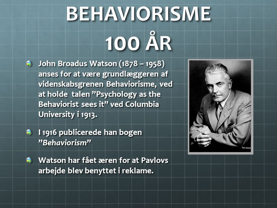 BEHAVIORISME 100 ÅR