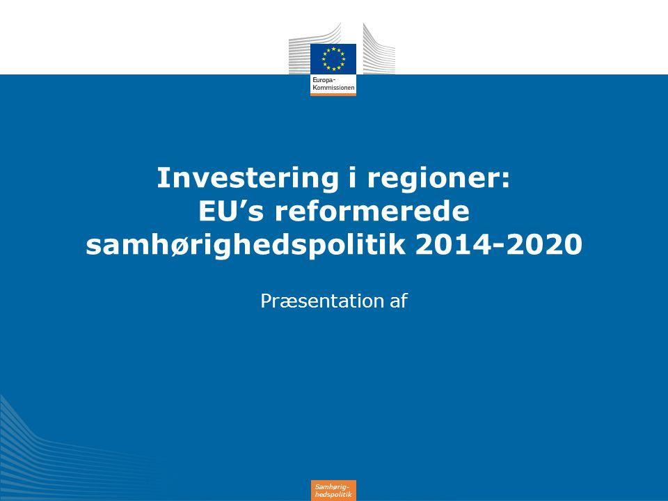 Investering i regioner: EU's reformerede samhørighedspolitik 2014-2020